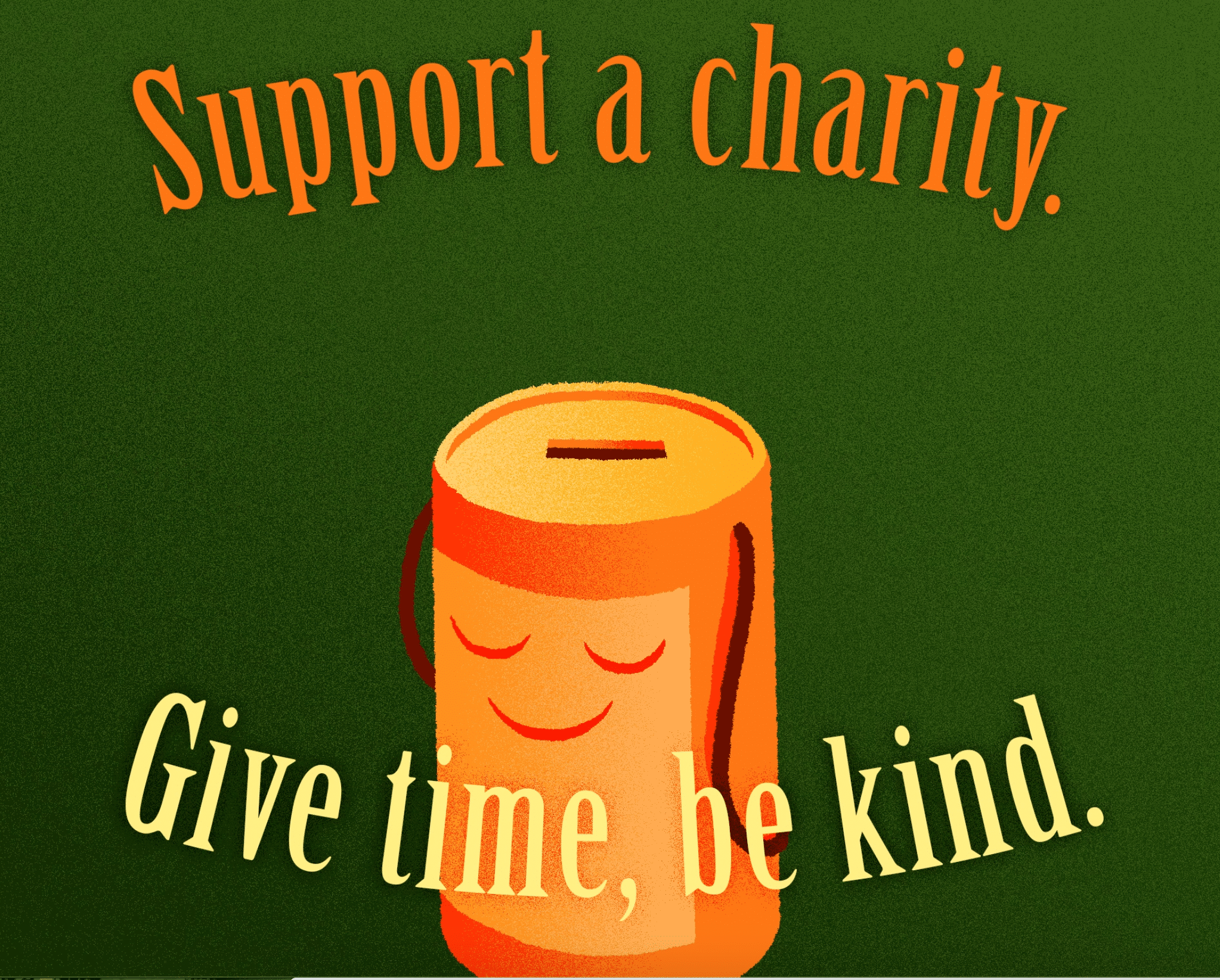 Support a charity give time be kind